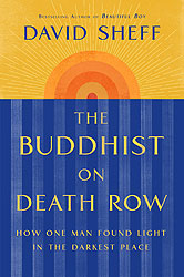 The Buddhist on Death Row: Finding Light in the Darkest Place
