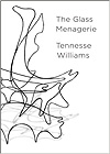 The Glass Menagerie by Tennessee Williams, intro by Tony Kushner