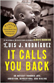 It Calls You Back: An Odyssey through Love, Addictions, Revolution, and Healing