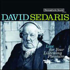 David Sedaris: Live For Your Listening Pleasure (Audio CD)