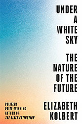 Under a White Sky: The Future of Nature